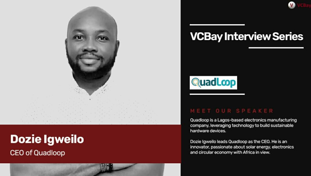 CEO of the revolutionary Greentech startup Quadloop – Dozie Igweilo speaks to VCBay